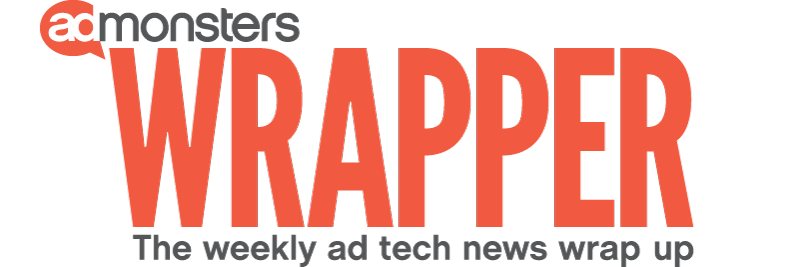 AdMonsters Wrapper: The weekly ad tech news wrap up