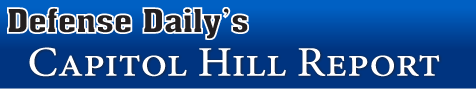 Defense Daily's Capital Hill Report